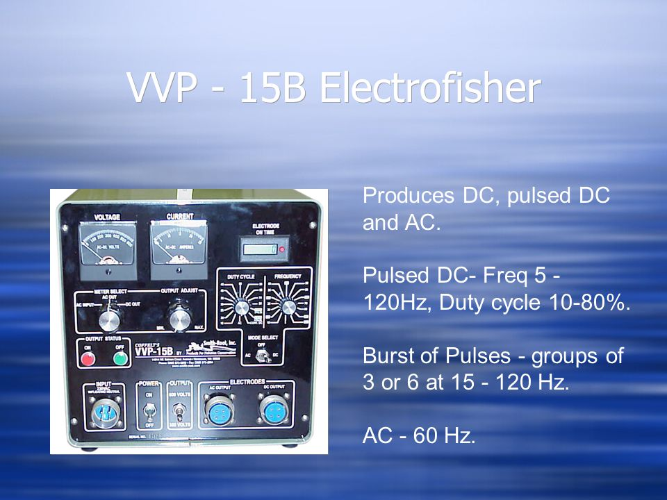 VVP - 15B Electrofisher Produces DC, pulsed DC and AC.