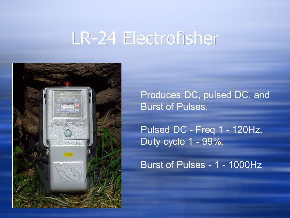 LR-24 Electrofisher Produces DC, pulsed DC, and Burst of Pulses.
