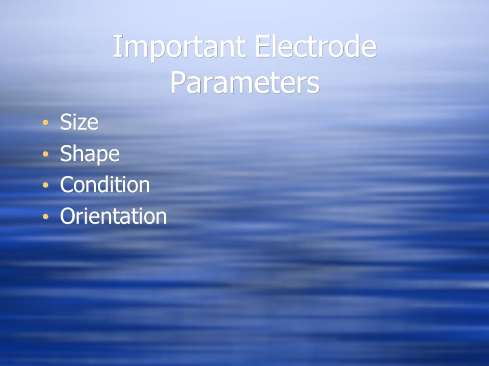Important Electrode Parameters