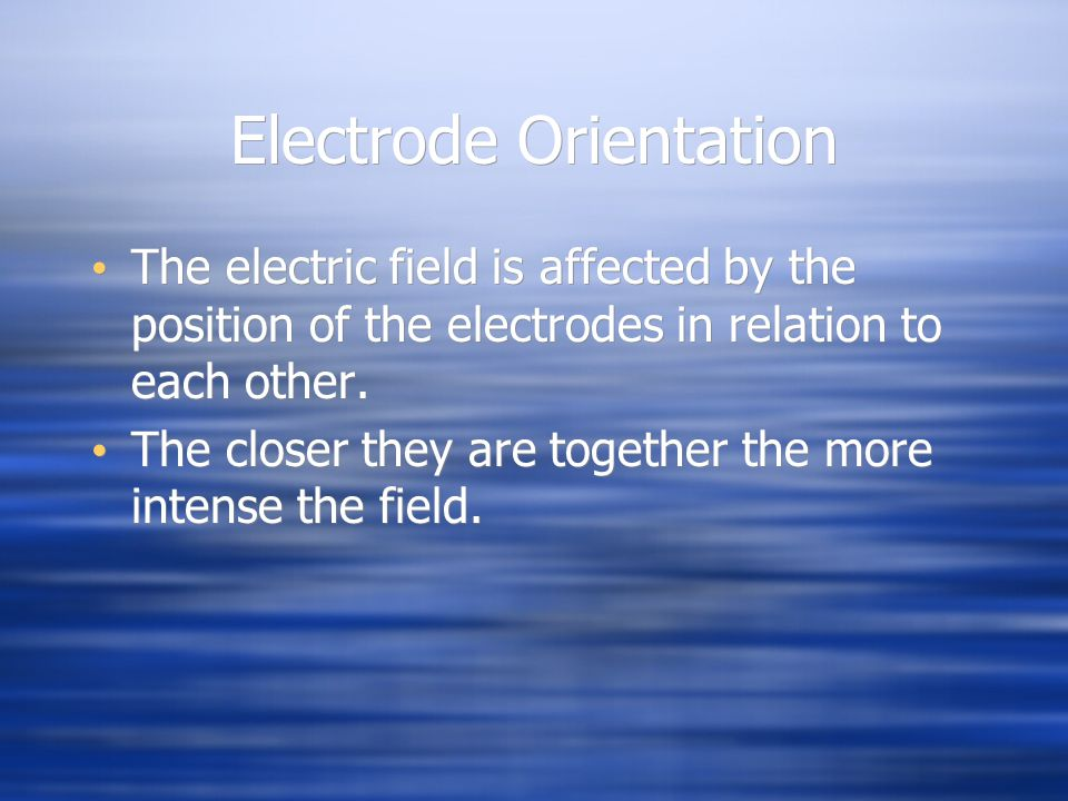 Electrode Orientation