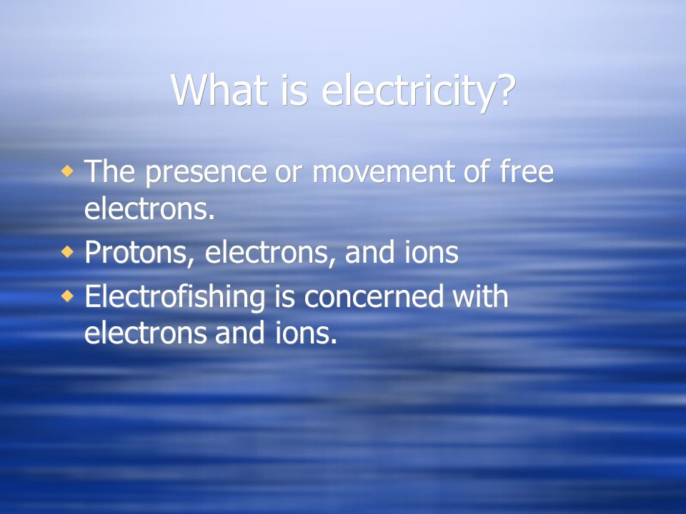 What is electricity The presence or movement of free electrons.