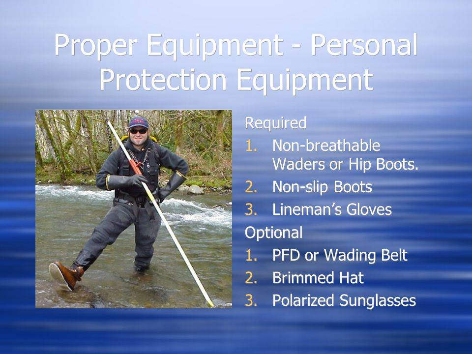 Proper Equipment - Personal Protection Equipment