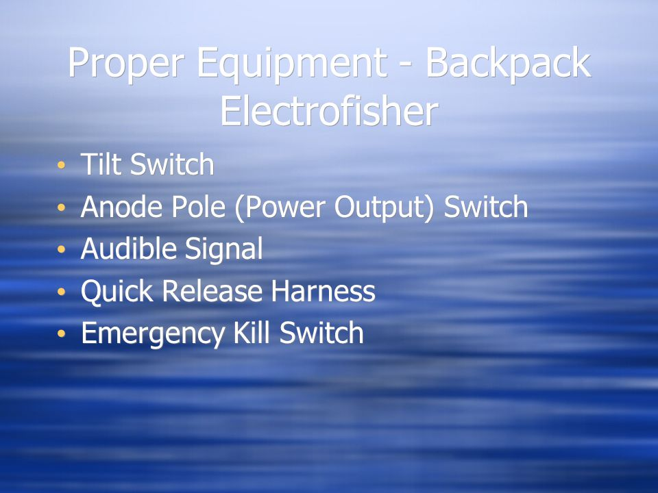 Proper Equipment - Backpack Electrofisher