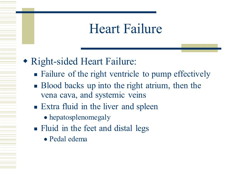 Heart Failure Right-sided Heart Failure: