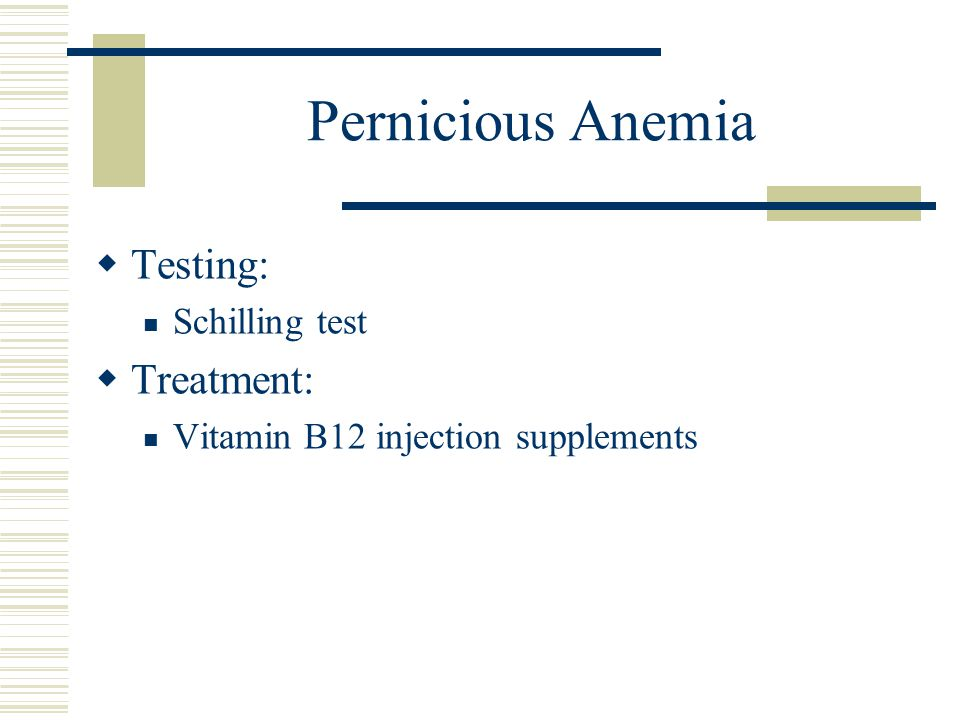 Pernicious Anemia Testing: Treatment: Schilling test