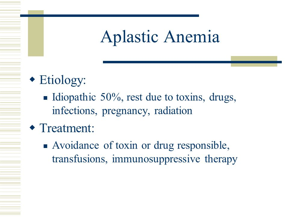 Aplastic Anemia Etiology: Treatment: