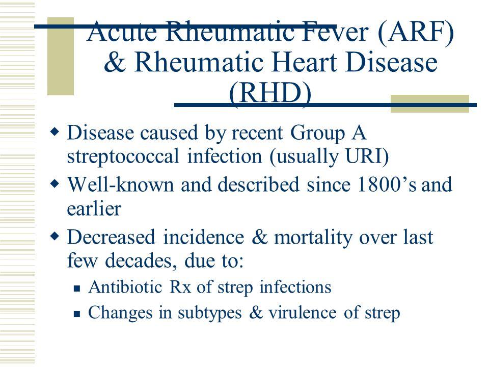 Acute Rheumatic Fever (ARF) & Rheumatic Heart Disease (RHD)