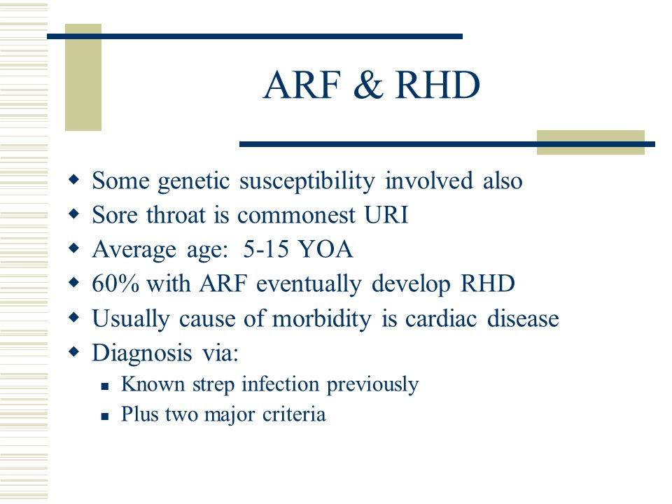 ARF & RHD Some genetic susceptibility involved also