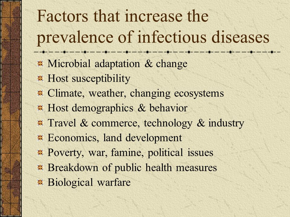 Factors that increase the prevalence of infectious diseases