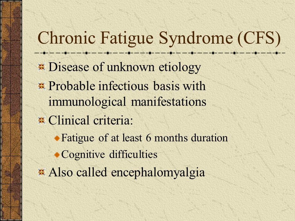 Chronic Fatigue Syndrome (CFS)