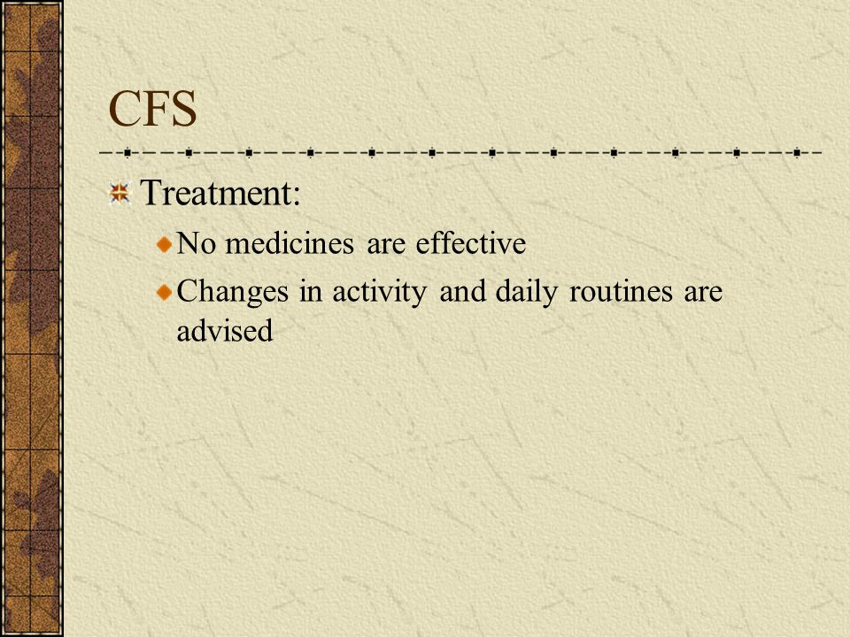 CFS Treatment: No medicines are effective