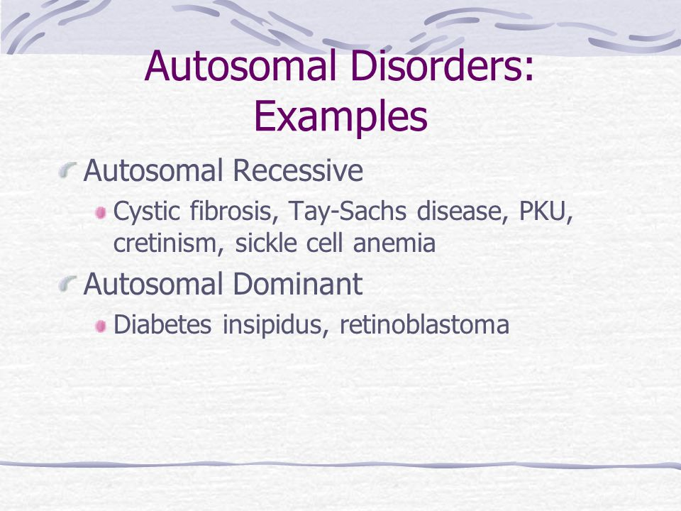 Autosomal Disorders: Examples