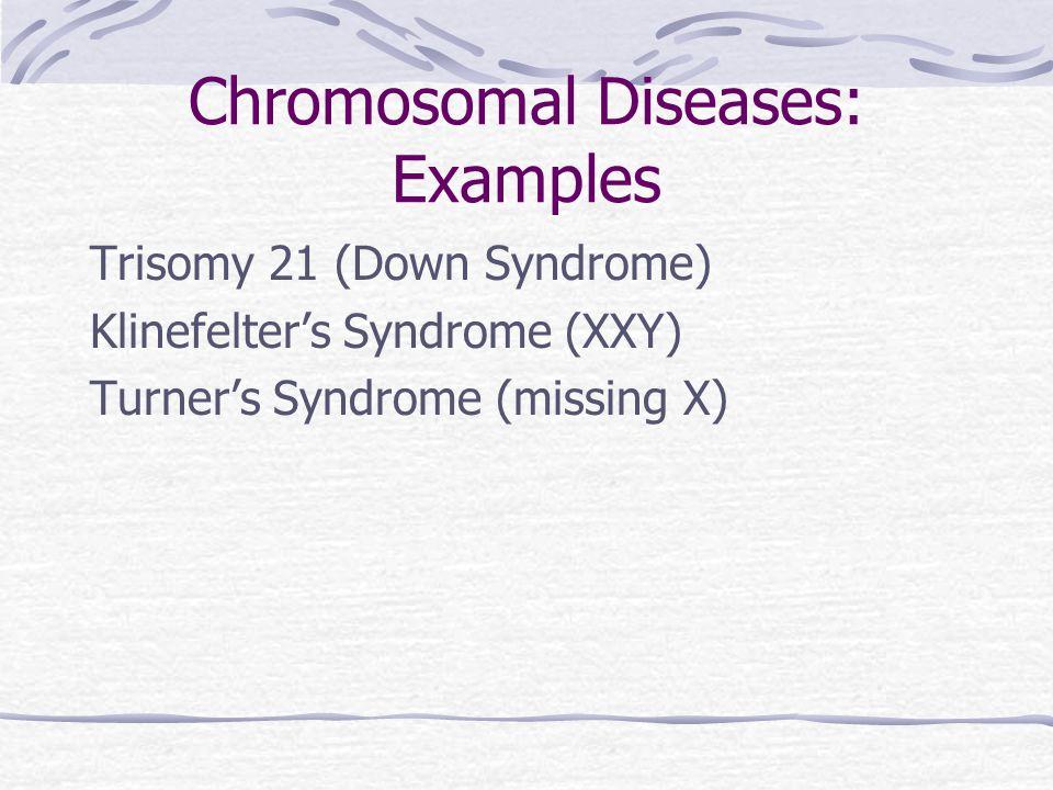 Chromosomal Diseases: Examples