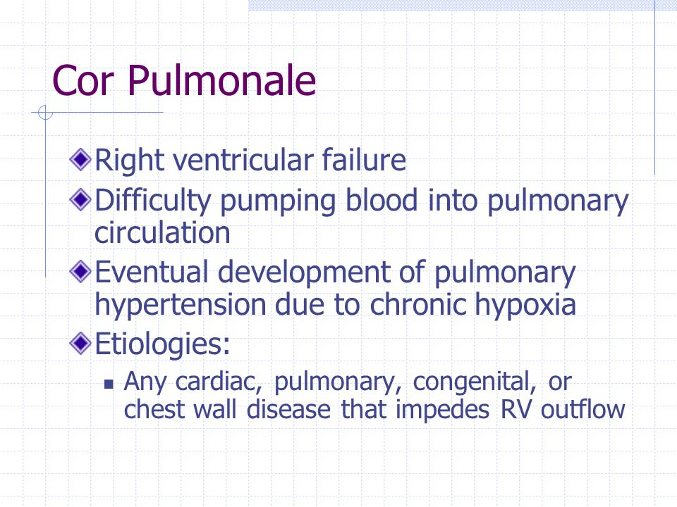 Cor Pulmonale Right ventricular failure