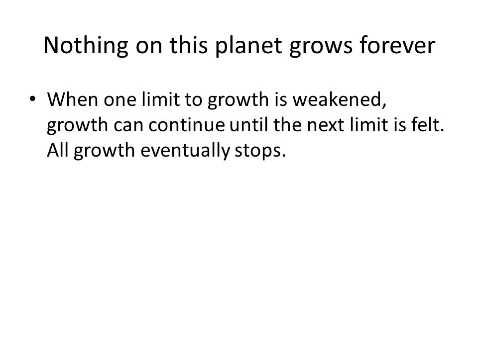 Nothing on this planet grows forever