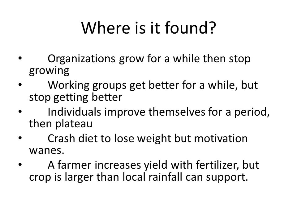 Where is it found Organizations grow for a while then stop growing