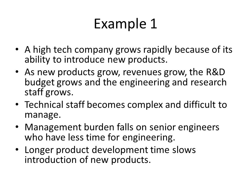 Example 1 A high tech company grows rapidly because of its ability to introduce new products.