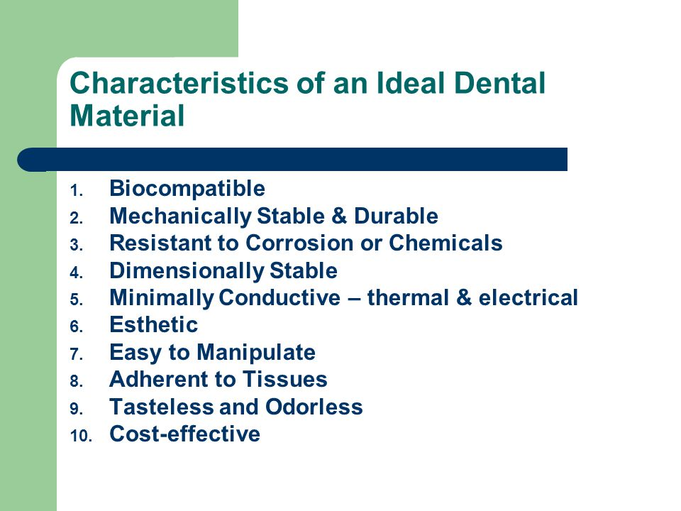 Characteristics of an Ideal Dental Material