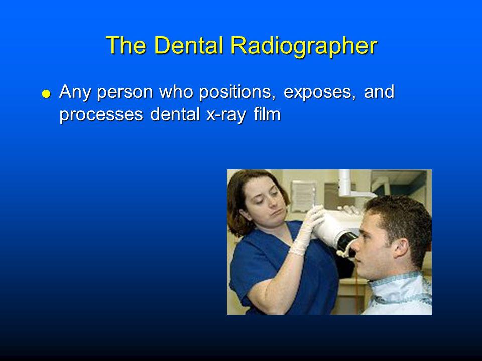 The Dental Radiographer