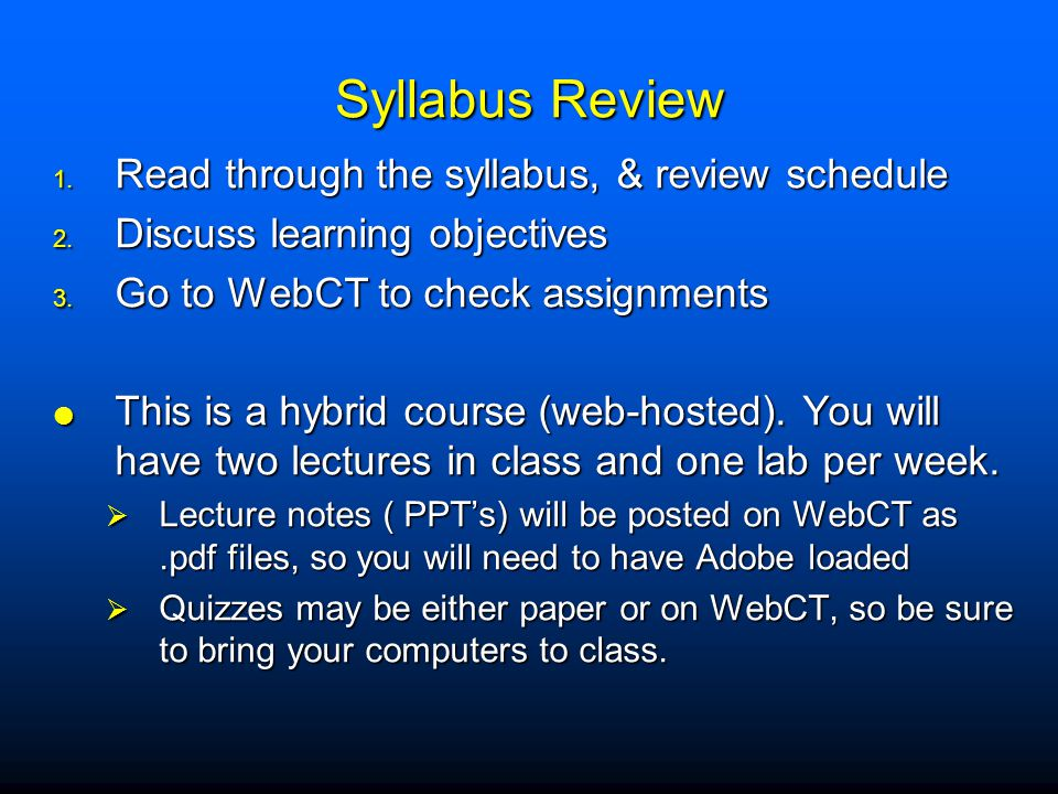 Syllabus Review Read through the syllabus, & review schedule