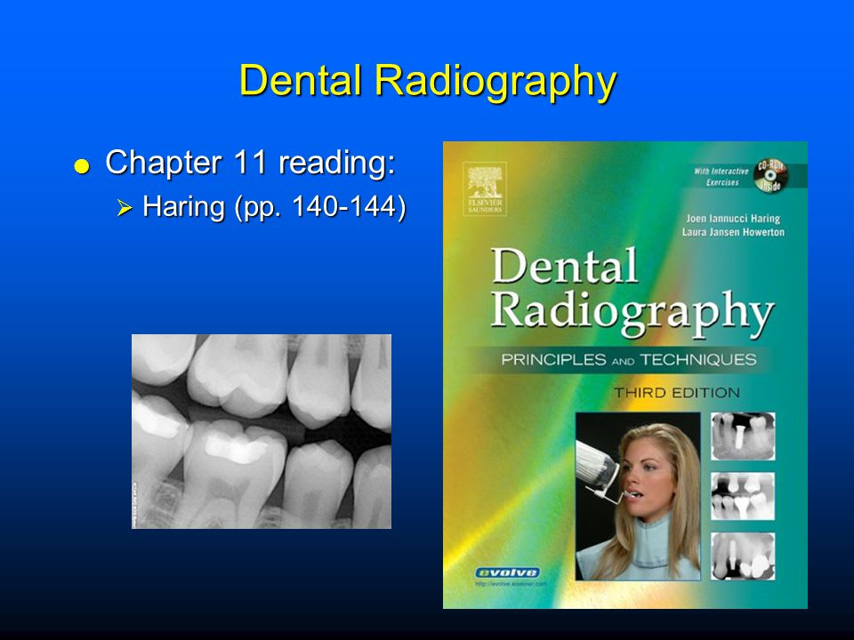 Dental Radiography Chapter 11 reading: Haring (pp. 140-144)