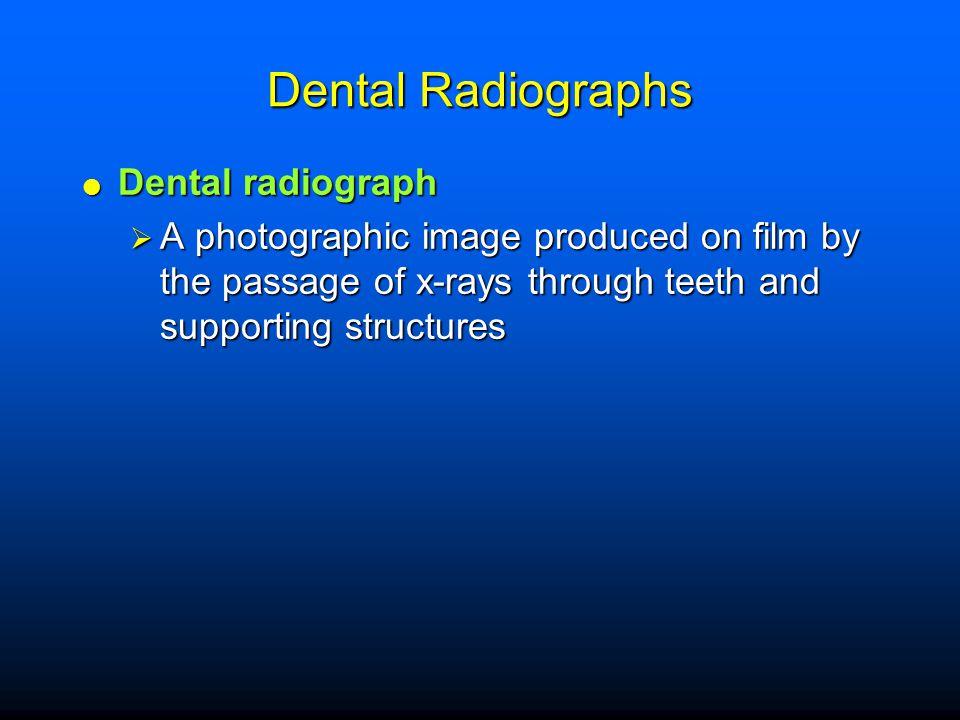 Dental Radiographs Dental radiograph