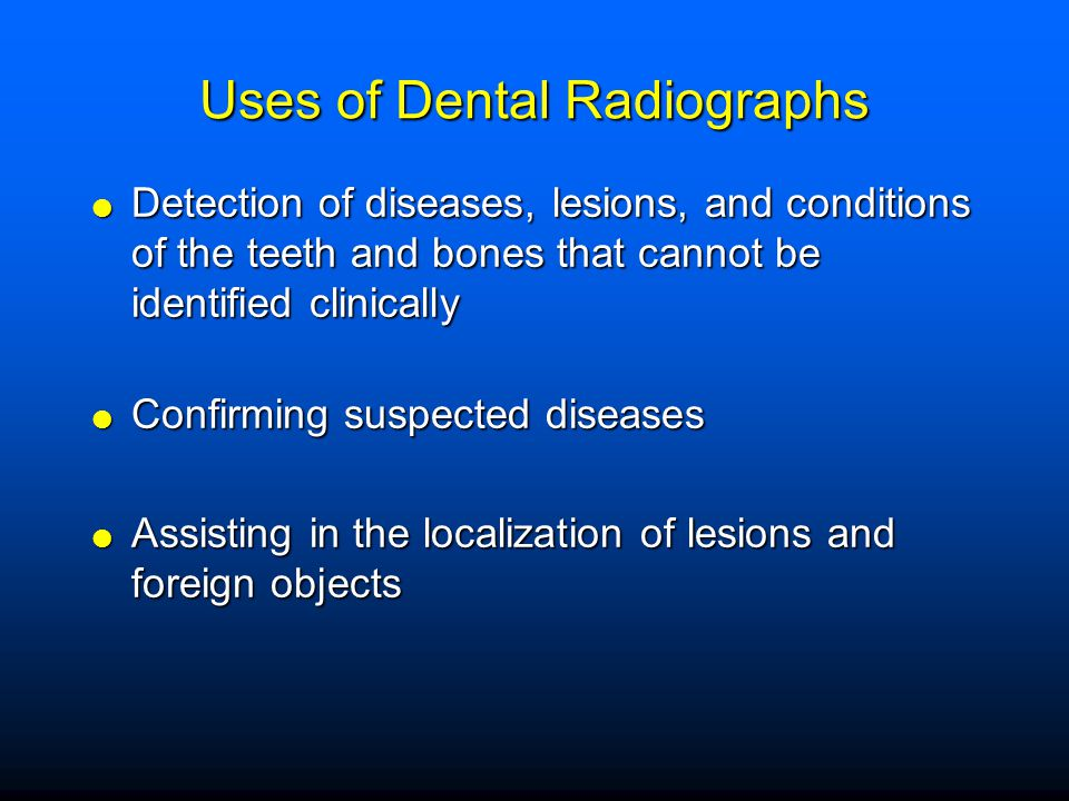 Uses of Dental Radiographs