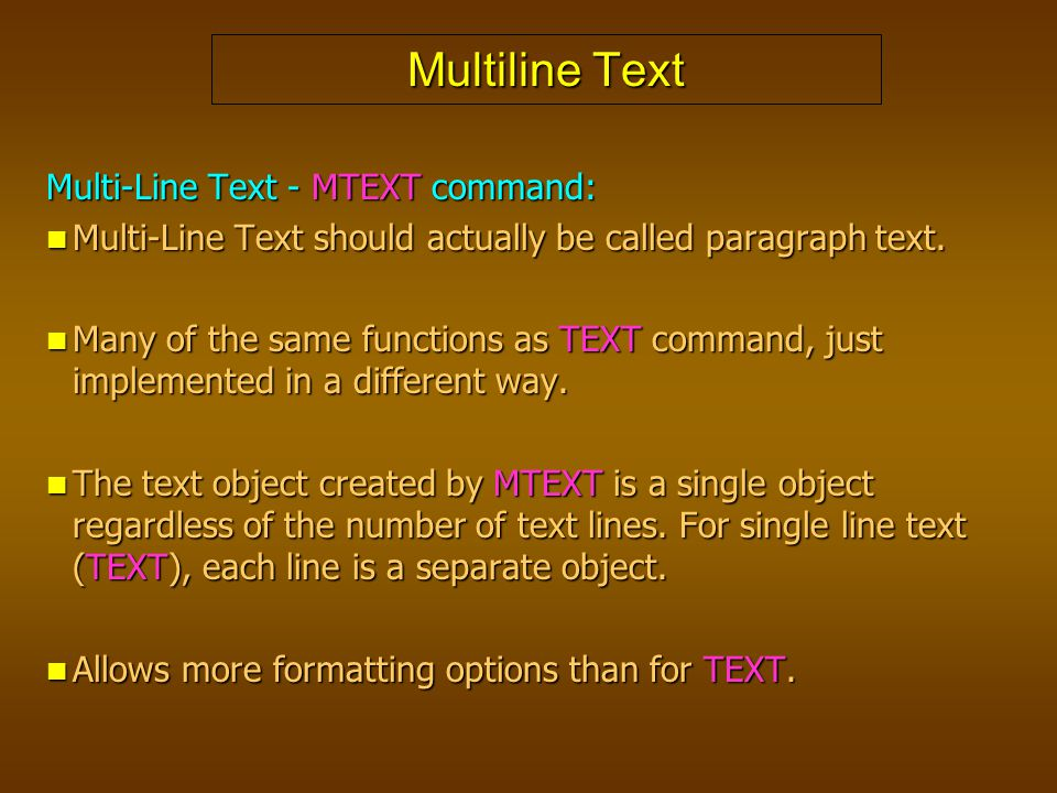 Multiline Text Multi-Line Text - MTEXT command: