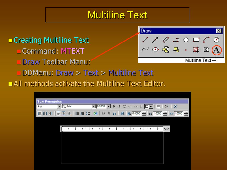Multiline Text Creating Multiline Text Command: MTEXT