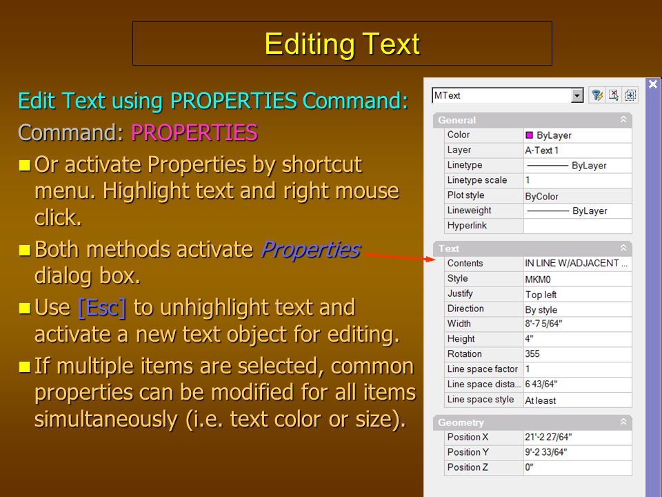 Editing Text Edit Text using PROPERTIES Command: Command: PROPERTIES