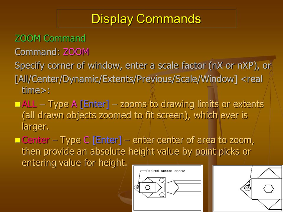 Display Commands ZOOM Command Command: ZOOM