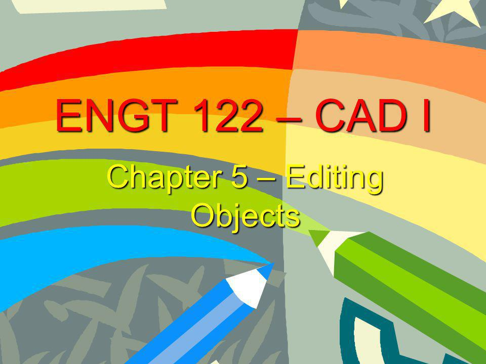 Chapter 5 – Editing Objects