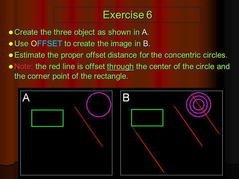 Exercise 6 Create the three object as shown in A.