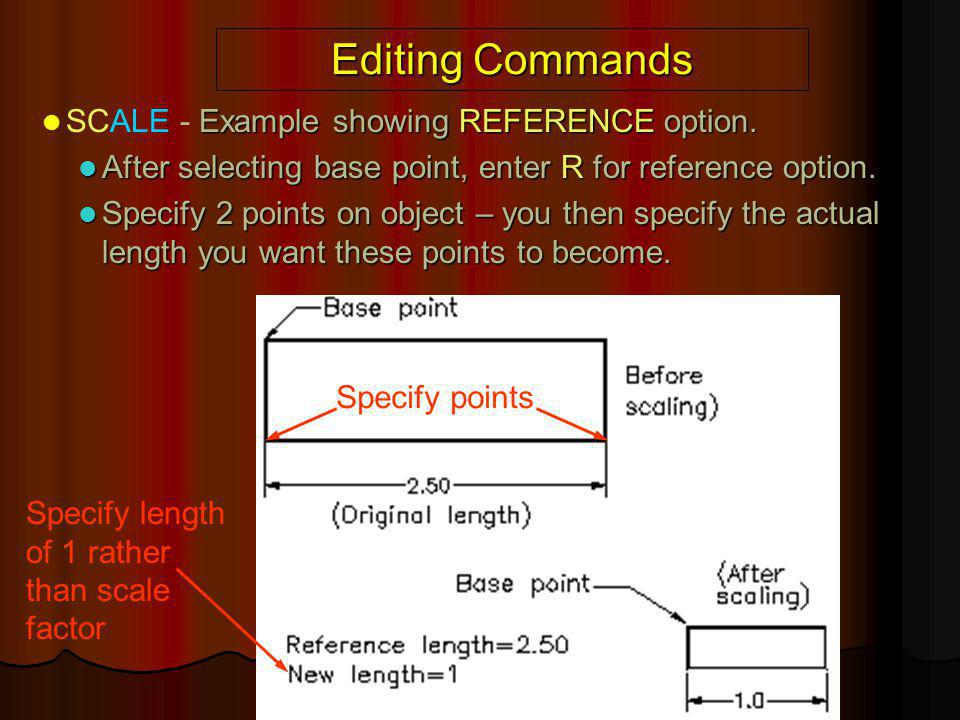 Editing Commands SCALE - Example showing REFERENCE option.
