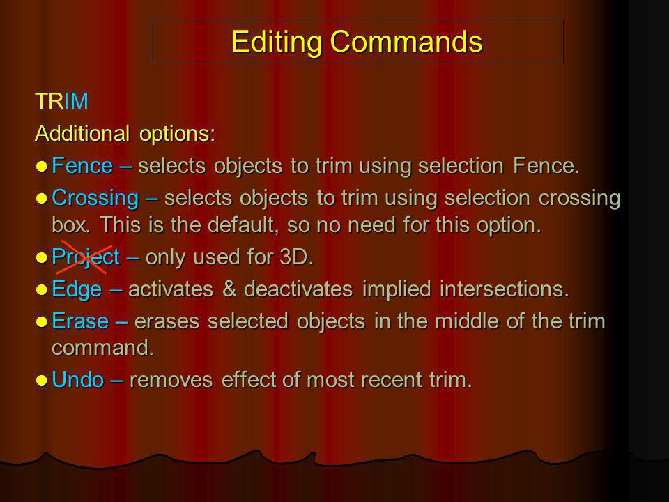 Editing Commands TRIM Additional options: