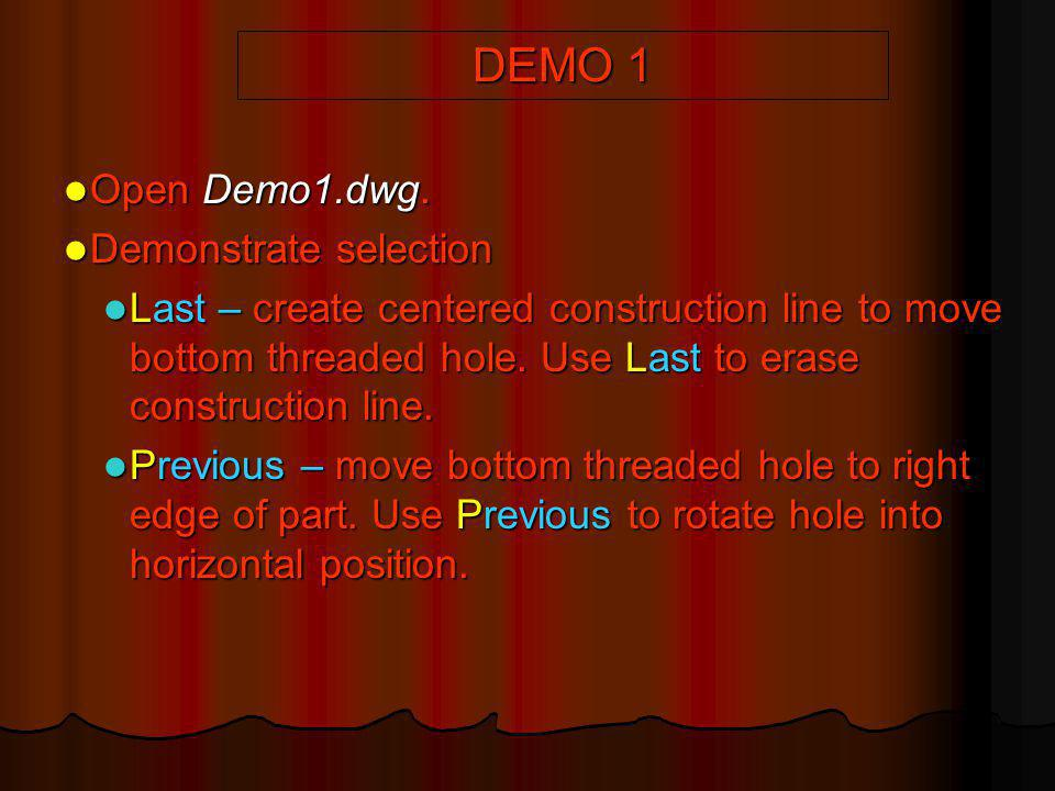 DEMO 1 Open Demo1.dwg. Demonstrate selection