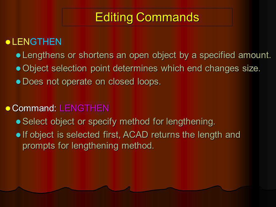 Editing Commands LENGTHEN