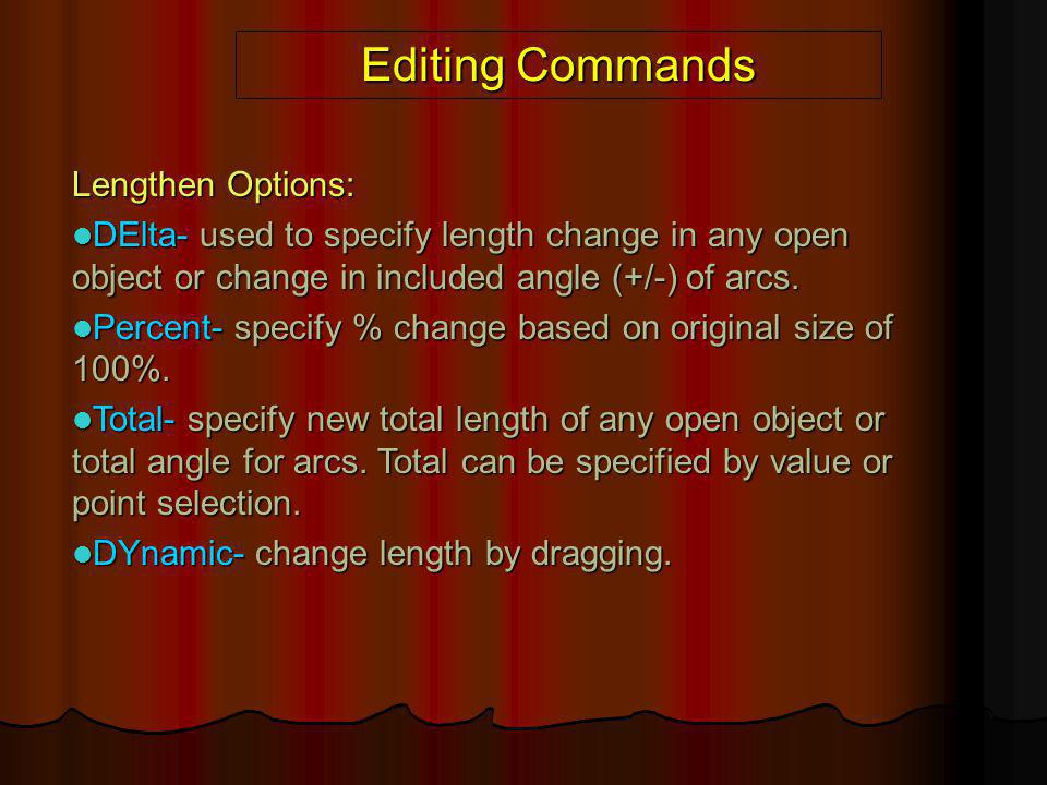 Editing Commands Lengthen Options: