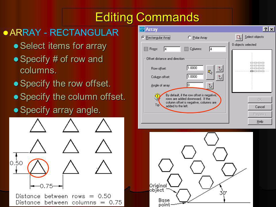 Editing Commands ARRAY - RECTANGULAR Select items for array