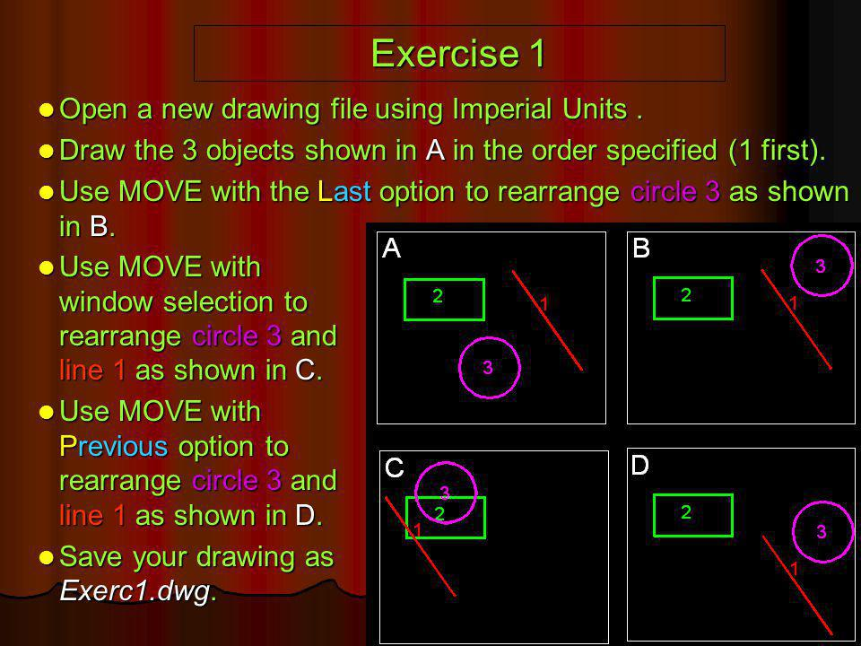 Exercise 1 Open a new drawing file using Imperial Units .