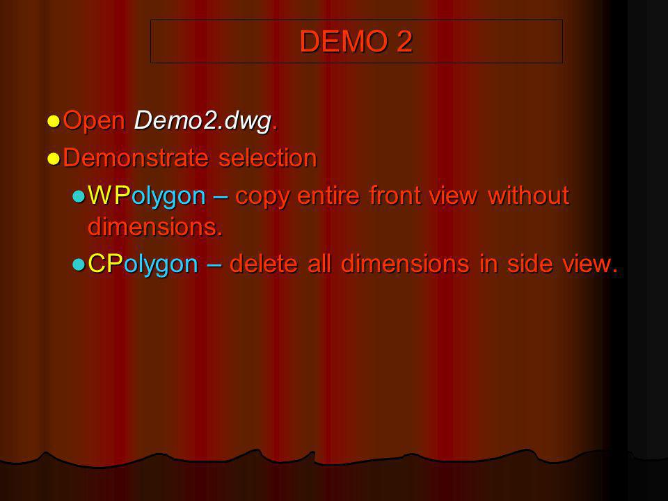 DEMO 2 Open Demo2.dwg. Demonstrate selection