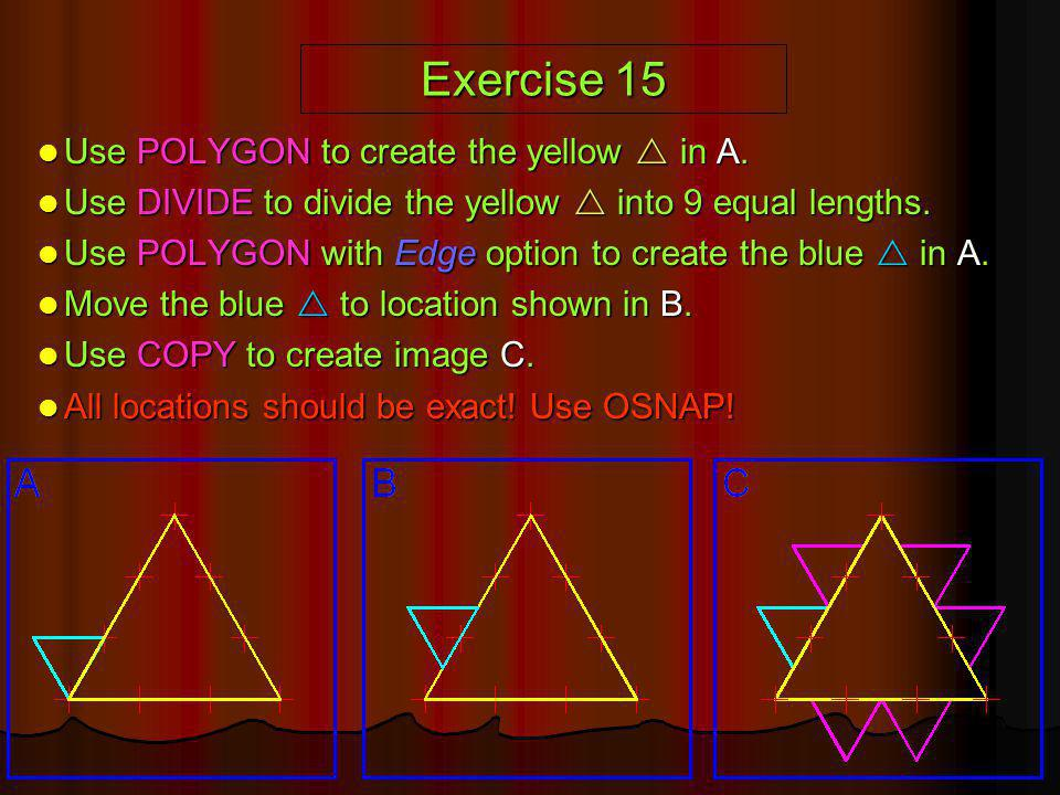 Exercise 15 Use POLYGON to create the yellow  in A.