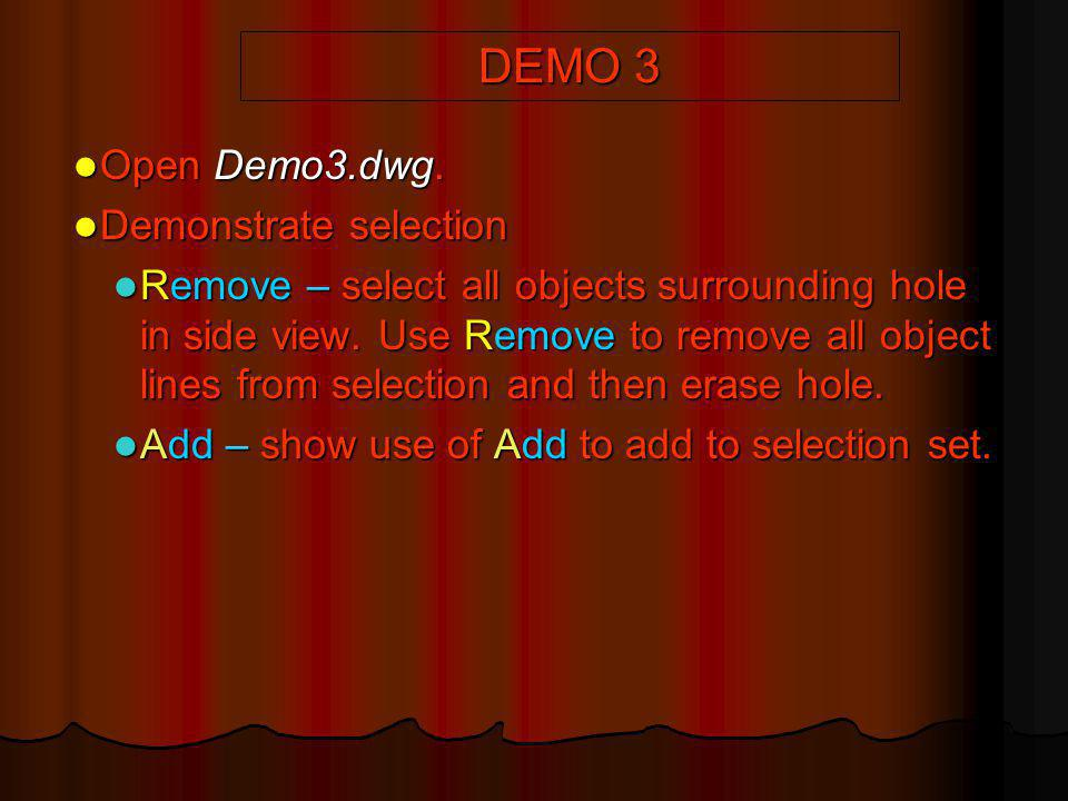 DEMO 3 Open Demo3.dwg. Demonstrate selection