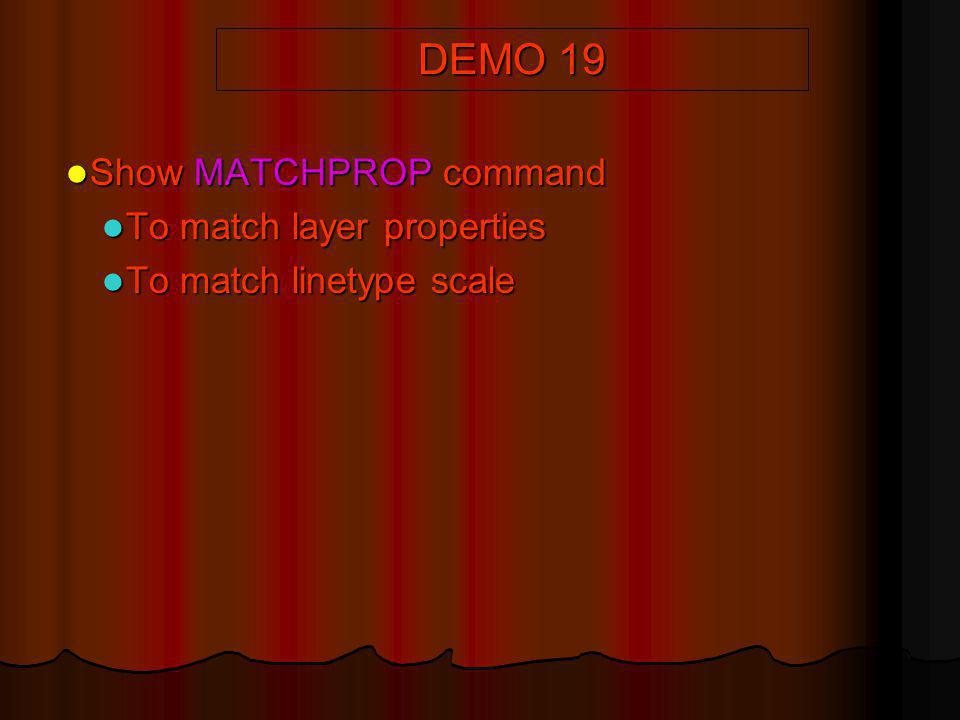 DEMO 19 Show MATCHPROP command To match layer properties