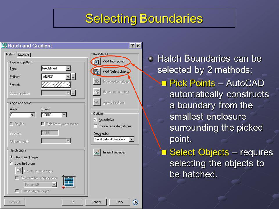 Selecting Boundaries Hatch Boundaries can be selected by 2 methods;