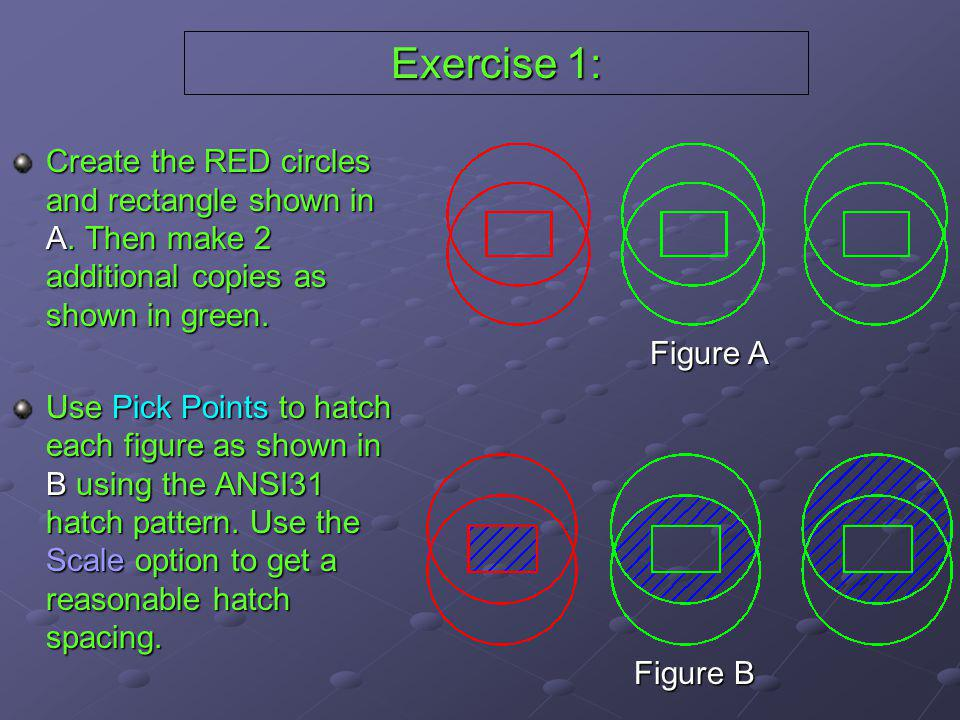 Exercise 1: Create the RED circles and rectangle shown in A. Then make 2 additional copies as shown in green.