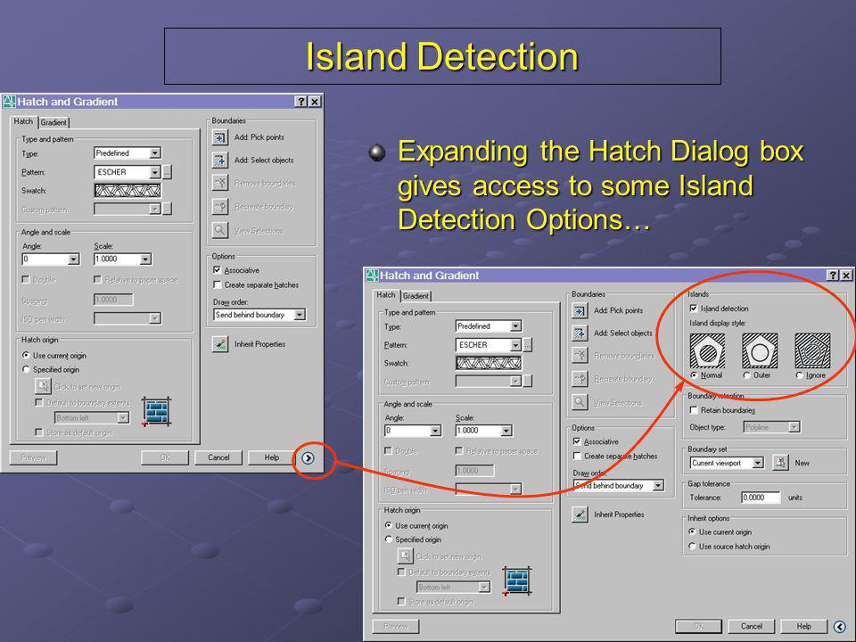 Island Detection Expanding the Hatch Dialog box gives access to some Island Detection Options…