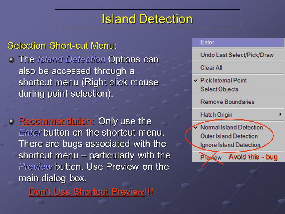 Island Detection Selection Short-cut Menu: