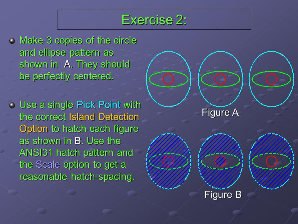 Exercise 2: Make 3 copies of the circle and ellipse pattern as shown in A. They should be perfectly centered.