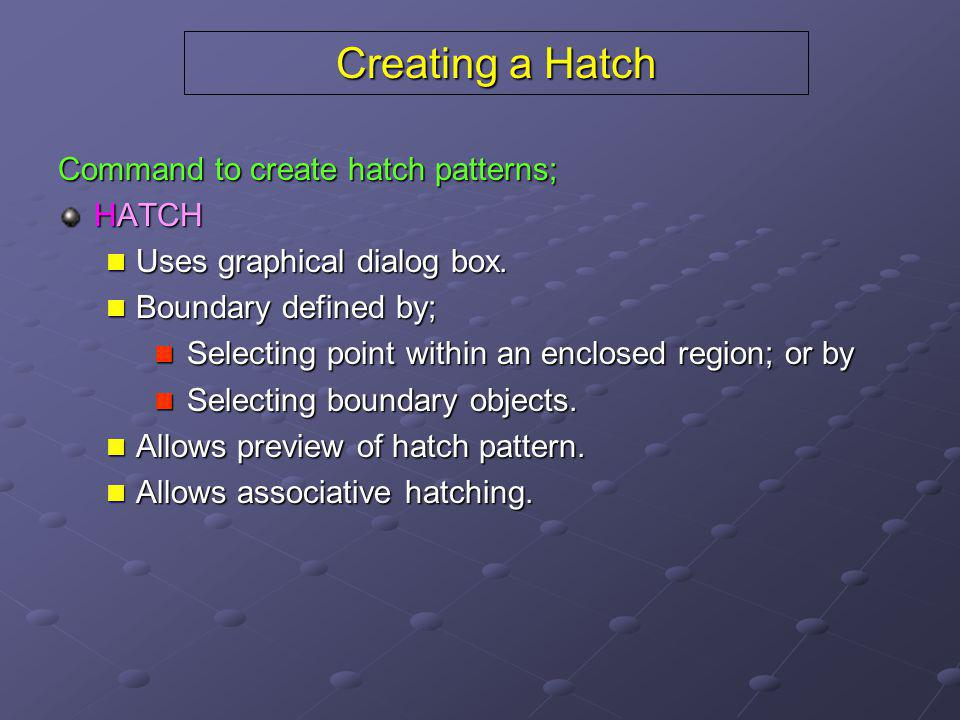 Creating a Hatch Command to create hatch patterns; HATCH